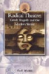 Radical Theatre - Greek Tragedy in the Modern World - HARDBACK