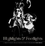 Highlights & Footlights - A Tribute to South African Stage and Screen by Photgrapher Bob Martin
