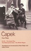 Capek - Four Plays - R.U.R. & The Insect Play & The Makropulos Case & The White Plague