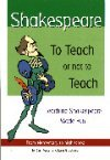 Shakespeare - To Teach or Not to Teach