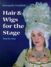Hair & Wigs for the Stage Step-by-Step - HARDBACK