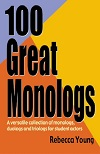 102 Great Monologs - A Versatile Collection of Monologues & Duologs and Triologs for Student Actors