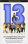 + 13 - Complete Script & Lyrics of the Broadway Musical