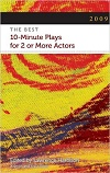 2009 - The Best 10-Minute Plays for 2 or More Actors