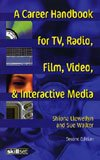 A Career Handbook for TV & Radio & Film & Video & Interactive Media
