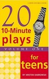 Twenty 10 Minute Plays for Teens - Volume I