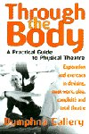 Through the Body - A Practical Guide to Physical Theatre