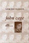 John Cage as ...