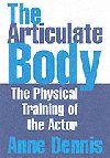 The Articulate Body - The Physical Training of the Actor