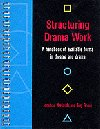 Structuring Drama Work - A Handbook of Available Forms in Theatre and Drama