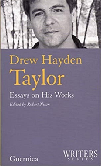 Drew Hayden Taylor - Essays on His Works