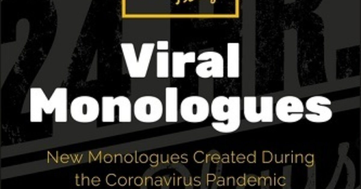 The 24 Hour Plays Viral Monologues   Stageplays.com