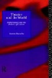 Theatre and the World - Performance and the Politics of Culture - HARDBACK