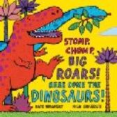 Stomp Chomp Big Roars! - Here Come the Dinosaurs!