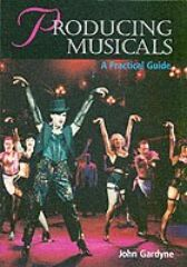 Producing Musicals - A Practical Guide