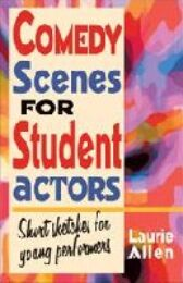 Comedy Scenes for Student Actors - Short Sketches for Young Performers