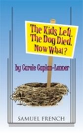 The Kids Left. The Dog Died. Now What?