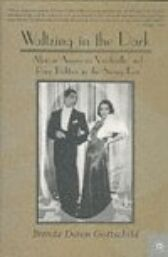Waltzing in the Dark - African American vaudeville and race politics in the swing era