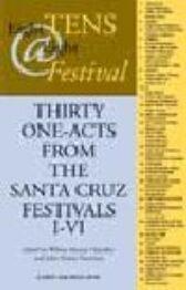 8 Tens @ 8 Festival - Thirty 10 Minute Plays from Santa Cruz Festivals I-V1