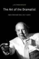The Art of the Dramatist - An Anthology of Writings on the Theatre