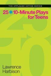 25 Ten Minute Plays for Teens