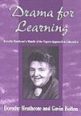 Drama for Learning - Dorothy Heathcote's Mantle of the Expert Approach to Education