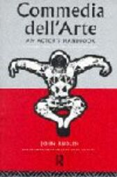 Commedia Dell'Arte in the Twentieth Century - A Handbook for Actors