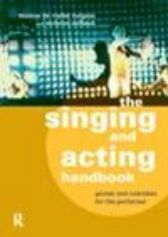 The Singing and Acting Handbook - Games and Exercises for the Performer