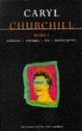Churchill Plays 2 - Soft Cops & Top Girls & Fen & Serious Money