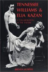 Tennessee Williams & Elia Kazan - A Collaboration in the Theatre