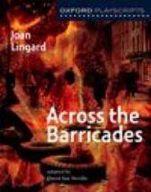 Across the Barricades - Oxford Playscripts