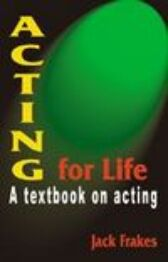 Acting for Life - A Textbook on Acting