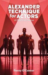 Alexander Technique for Actors - A Practical Course
