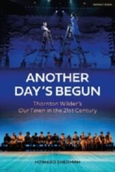 Another Day's Begun - Thornton Wilder's Our Town in the 21st Century