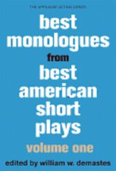 Best Monologues from the Best American Short Plays - VOLUME ONE