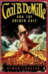 Cecil B Demille and the Golden Calf