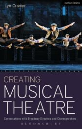 Creating Musical Theatre - Conversations with Broadway Directors and Choreographers