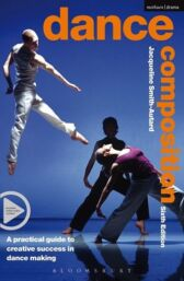 Dance Composition - A Practical Guide to Creative Success in Dance Making DVD