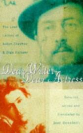 Dear Writer Dear Actress - The Love Letters of Anton Chekhov and Olga Knipper