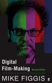 Digital Film-making - Revised Edition
