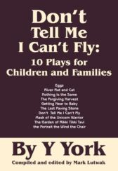 Don't Tell Me I Can't Fly - 10 Plays for Children and Families