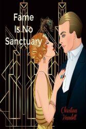 Fame is no Sanctuary
