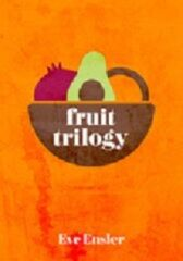 Fruit Trilogy