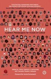 Hear Me Now - Audition Monologues for Actors of Colour