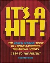 It's A Hit! The Backstage Book of the Longest Running Broadway Shows