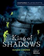 King of Shadows - Oxford Playscripts