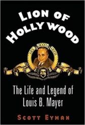Lion of Hollywood - The Life and Legend of Louis B Mayer