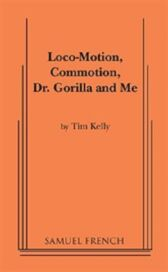 Loco-Motion Commotion - Dr Gorilla and Me