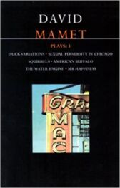 Mamet Plays 1 - Duck Variations & Sexual Perversity in Chicago & Squirrels & More