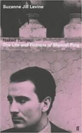 Manuel Puig and the Spider Woman - His Life and Fictions